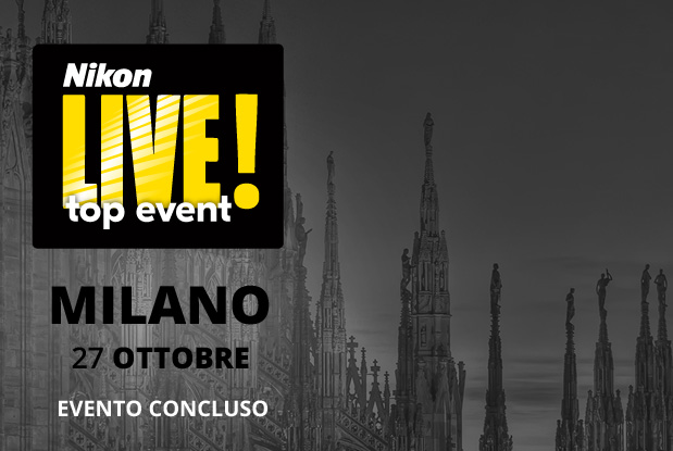 Nikon LIVE! Top Event Milano